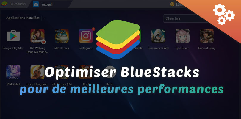 optimiser bluestacks pour de meilleures performances