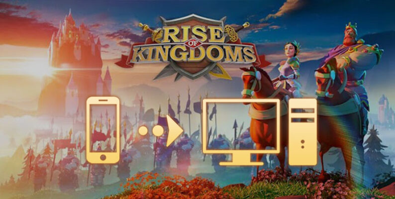 rise of kingdoms pc play on windows and mac
