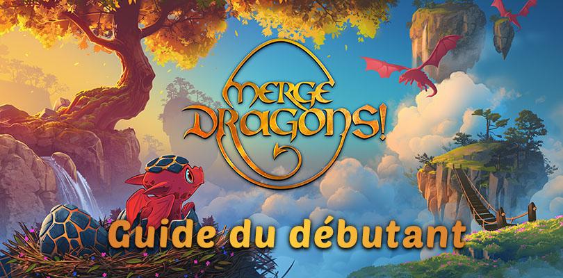 guide merge dragons débutant