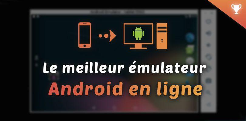 meilleur émulateur android en ligne