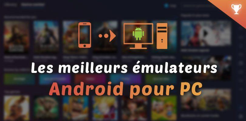 Meilleurs émulateurs Android pour PC en 2020