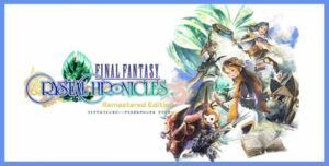 gameplay vidéo Final Fantasy Cristal Chronicles