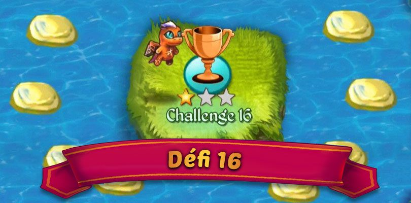 guide défi 16 merge dragons