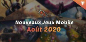 nouveaux jeux mobile août 2020
