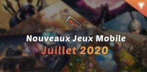Nouveaux jeux mobile de juillet 2020 : notre sélection