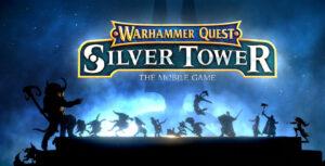 Nouveau jeu Warhammer Quest: Silver Tower sur mobile