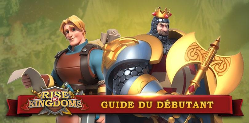 Guide Rise of Kingdoms pour débutant