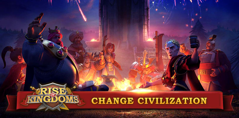 How to change civilization Rise of Kingdoms