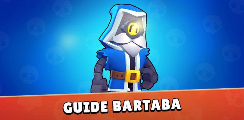Guide Bartaba Brawl Stars