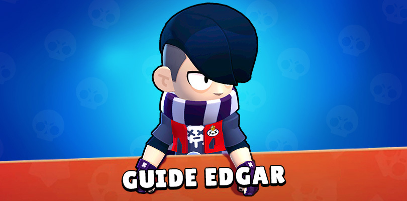 Guide Brawl Stars Edgar - Une