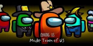 Mode Town of Us Among Us