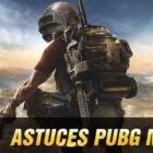 Astuces PUBG Mobile