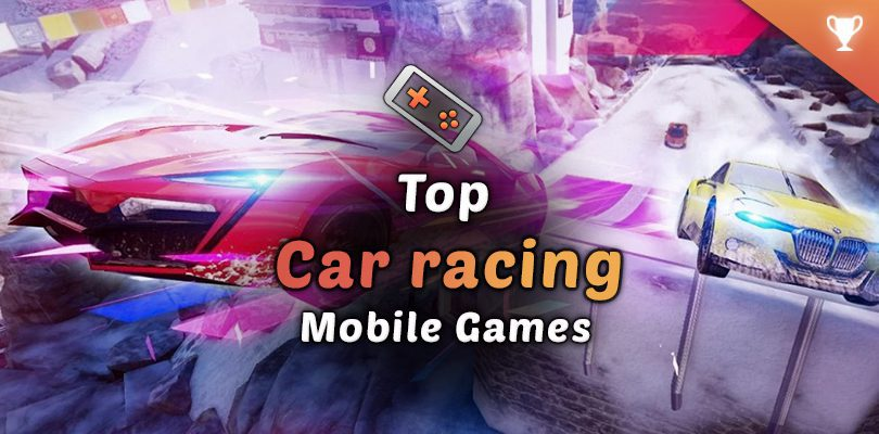 Best Android and iOS car games