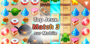 Meilleurs match-3 mobile Android iOS
