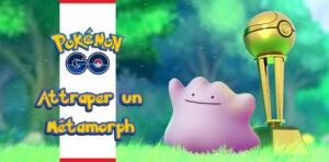 Comment attraper Métamorph dans Pokémon GO